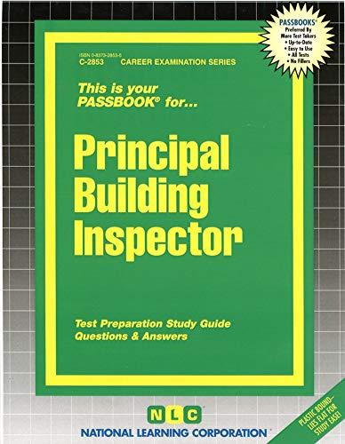 Principal Building Inspector (Career Examination Ser. : C-2853): Jack Rudman