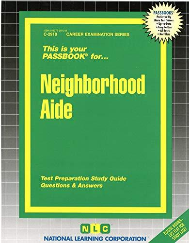 Neighborhood Aide (Career Examination Series, C-2910): Jack Rudman