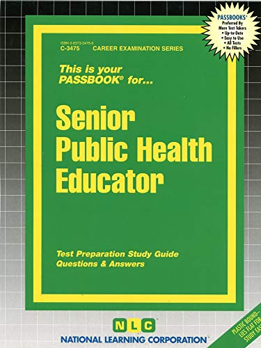 Senior Public Health Educator (Career Exam Ser.:C-3475): Jack Rudman