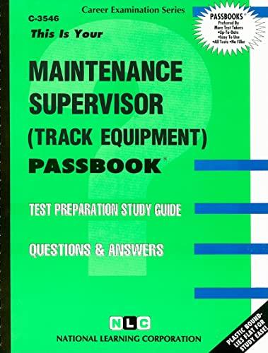 9780837335469: Maintenance Supervisor (Track Equipment)(Passbooks) (Career Examination Passbooks)