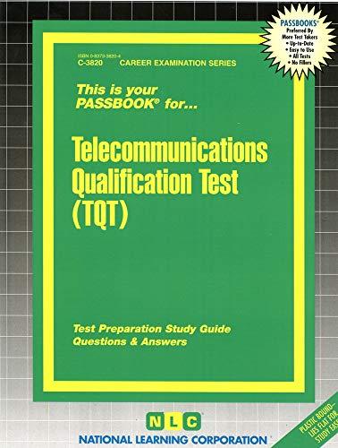 9780837338200: C-3820: Telecommunications Qualification Test (TQT)(Passbooks) (Career Examination Series, Volume C-3820)