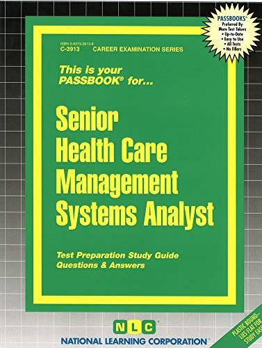 Senior Health Care Management Systems Analyst (Career Opportunities Passbooks): Jack Rudman