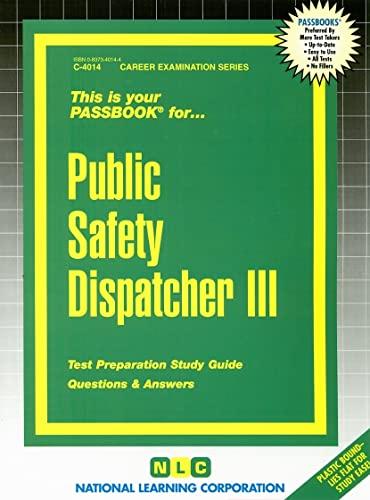 Public Safety Dispatcher III(Passbooks) (Career Examination Passbooks): Jack Rudman