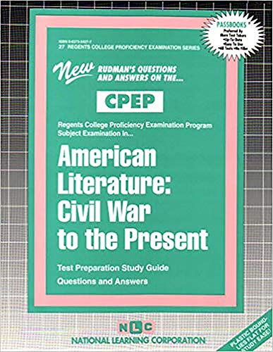 American Literature: Civil War to the Present (Regents College Proficiency Examination Series): ...
