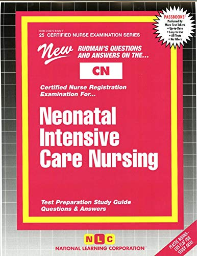 Neonatal Intensive Care Nursing Test Preparation Study: National Learning Corporation