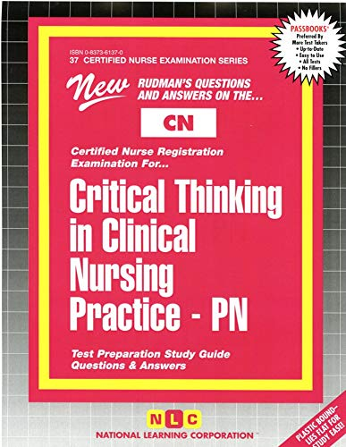 9780837361376: CRITICAL THINKING IN CLINICAL NURSING PRACTICE (PN) (Certified Nurse Examination Series) (Passbooks) (CERTIFIED NURSE EXAMINATION SERIES (CN))