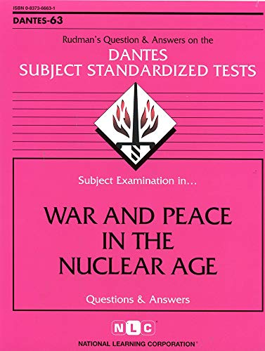 DSST War and Peace in the Nuclear Age (DANTES series) (Dantes Series : No. 63): Jack Rudman