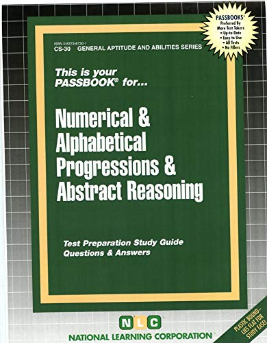 9780837367309: NUMERICAL & ALPHABETICAL PROGRESSIONS & ABSTRACT REASONING (General Aptitude and Abilities Series) (Passbooks) (Career Examination; Cs-30)