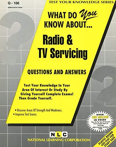 RADIO & TV SERVICING (Test Your Knowledge Ser : No. Q-106): Jack Rudman