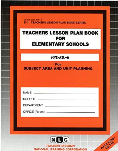 ELEMENTARY SCHOOLS (Pre-K - 6) (Teachers Lesson Plan Book Series) (Passbooks): Jack Rudman