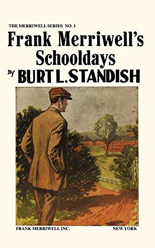 Merriwell Series #1: Frank Merriwell's Schooldays: Burt L. Standish