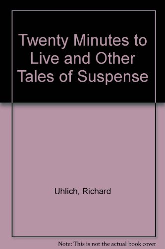 9780837400440: Twenty Minutes to Live and Other Tales of Suspense