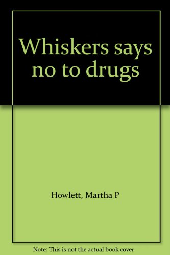 9780837412627: Whiskers says no to drugs