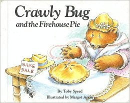 Weekly Reader Children's Book Club presents Crawly Bug and the firehouse pie: Toby Speed, ...