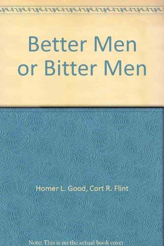 9780837567402: Better Men or Bitter Men