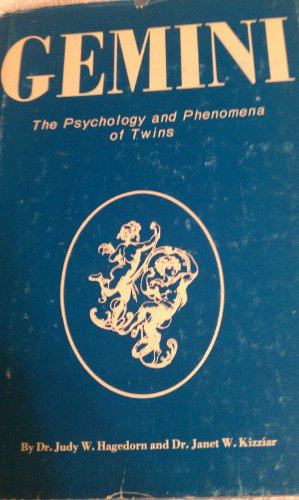 Gemini:the Psychology & Phenomena of Twins: The Psychology & Phenomena of Twins