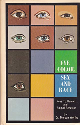 Eye color, sex, and race;: Keys to: Worthy, Morgan