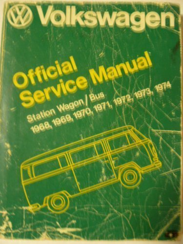 9780837600567: Volkswagen Station Wagon/Bus: Official Service Manual, Type 2--1968, 1969, 1970, 1971, 1972, 1973, 1974
