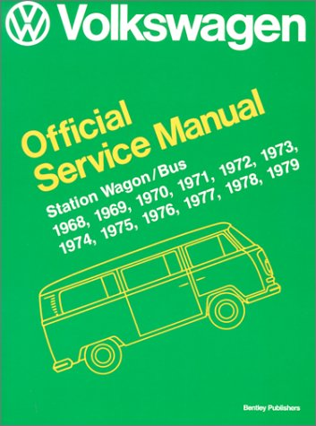 9780837600949: Volkswagen Station Wagon/Bus: Official Service Manual Type 2, 1968, 1969, 1970, 1971, 1972, 1973, 1974, 1975, 1976, 1977, 1978, 1979