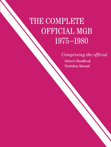 9780837601120: The Complete Official MGB, 1975-1980: Comprising the Official Driver's Handbook, Workshop Manual