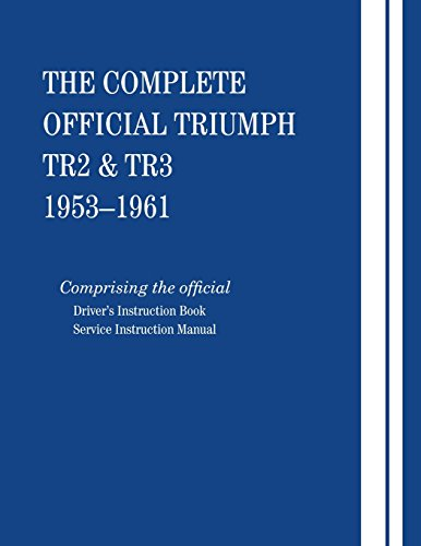 9780837601250: The Complete Official Triumph TR2 & TR3: 1953-1961