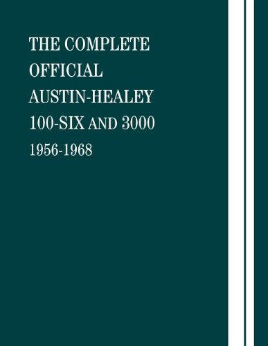 9780837601335: The Complete Official Austin-Healey 100-Six and 3000: 1956-1968