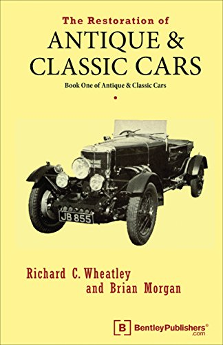 The Restoration of Antique and Classic Cars: Richard C. Wheatley,