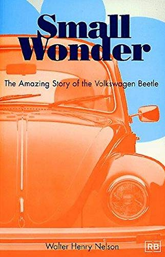 9780837601472: Small Wonder: The Amazing Story of the Volkswagen Beetle