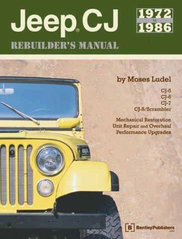 9780837601519: Jeep Cj Rebuilder's Manual, 1972-1986: Mechanical Restoration, Unit Repair and Overhaul Performance Upgrades for Jeep Cj-5, Cj-6, Cj-7, and Cj-8/Scrambler