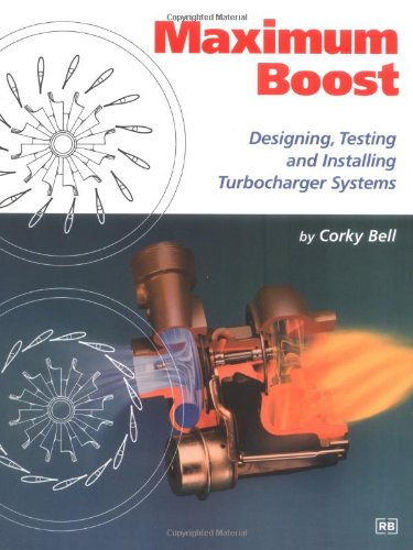 9780837601601: Maximum Boost: Designing, Testing and Installing Turbocharger Systems (Engineering and Performance)