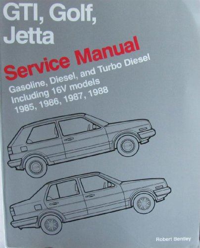 Volkswagon GTI, Golf, and Jetta service manual: 1985, 1986, 1987, 1988, gasoline, diesel, and turbo...