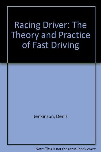 9780837602004: Racing Driver: The Theory and Practice of Fast Driving