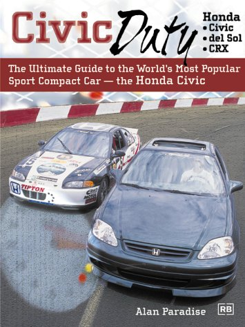 9780837602158: Civic Duty: The Ultimate Guide to the World's Most Popular Sport Compact Car - The Honda Civic