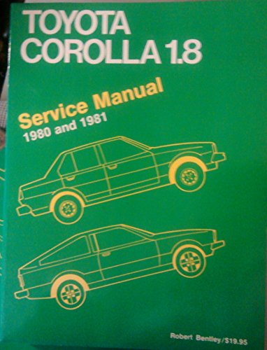 9780837602455: Toyota Corolla 1.8 Service Manual, 1980 and 1981 (Robert Bentley Complete Service Manuals)