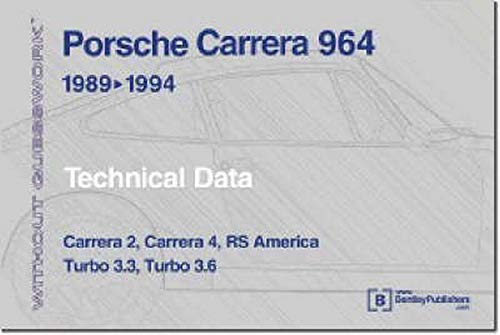 9780837602929: Porsche Carrera 964 1989-1994: Technicical Data : Carrera 2, Carrera 4, Rs America, Turbo 3.3, Turbo 3.6