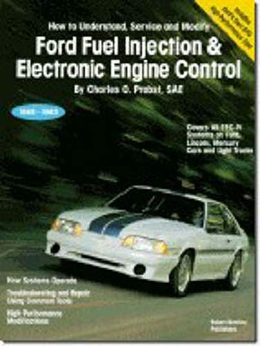 9780837603018: Ford Fuel Injection & Electronic Engine Control: How to Understand, Service, and Modify : All EEC-IV Systems on Ford, Lincoln, Mercury Cars and Light Trucks 1988-1993