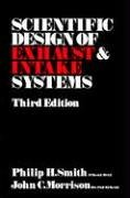 9780837603094: Scientific Design of Exhaust and Intake Systems (Engineering and Performance)