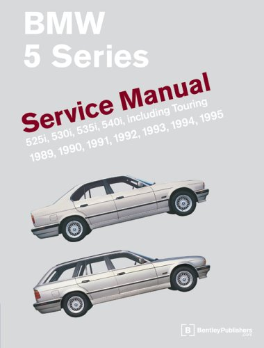 BMW 5 Series: Service Manual- 525i, 530i, 535i, 540i, Incuding Touring 1989, 1990, 1991, 1992, 1993...