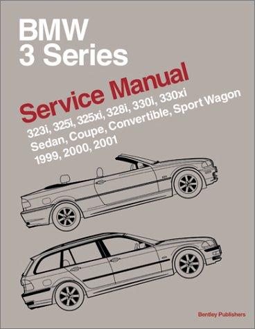 9780837603209: Bmw 3 Series: Service Manual : 323I, 323Ci, 325I, 325Ci, 325Xi, 328I, 328Ci, 330I, 330Ci, 330XI : Sedan, Coupe, Convertible, and Sport Wagon : 1999, 2000, 2001