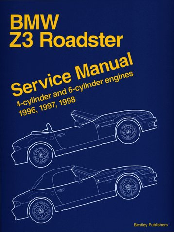 9780837603278: Bmw Z3 Roadster: Service Manual : 4-Cylinder and 6-Cylinder Engines 1996, 1997, 1998