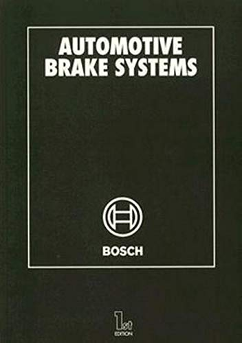 Automotive Brake Systems: Robert Bosch; Editor-Horst