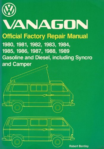 9780837603452: Volkswagen Vanagon: Official Factory Repair Manual 1980, 1981, 1982, 1983, 1984, 1985, 1986, 1987, 1988, 1989 Gasoline and Diesel, Including Syncro (Volkswagen service manuals)