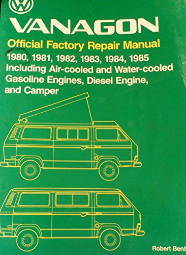 9780837603469: Vanagon Official Factory Repair Manual 1980,1981,1982,1983,1984,1985 including air-cooled and water-cooled gasoline, diesel and camper