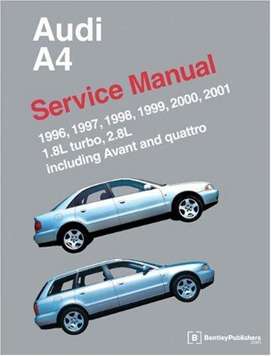 9780837603711: Audi A4: 1996, 1997, 1998, 1999, 2000, 2001 : Service Manual 1.8L Turbo, 2.8L Including Avant and Quattro