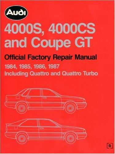 9780837603735: Audi 4000S, 4000Cs and Coupe Gt: Official Factory Repair Manual 1984, 1985, 1986, 1987 : Including Quattro and Quattro Turbo