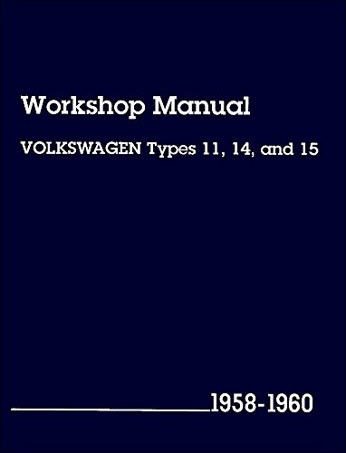 9780837603926: Volkswagen Workshop Manual: Types 11, 14, and 15, 1958-1960