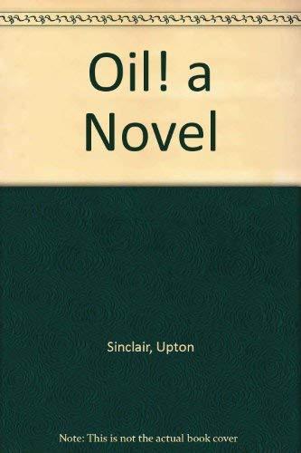 9780837604442: Oil! a Novel