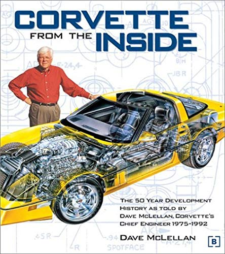 9780837608594: Corvette from the Inside: The Development History as told by Dave McLellan, Corvette's Chief Engineer 1975-1992