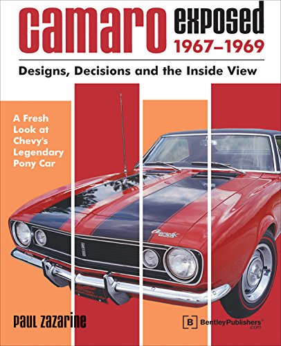 9780837608761: Camaro Exposed, 1967-1969: Designs, Decisions and the Inside View (Chevrolet)