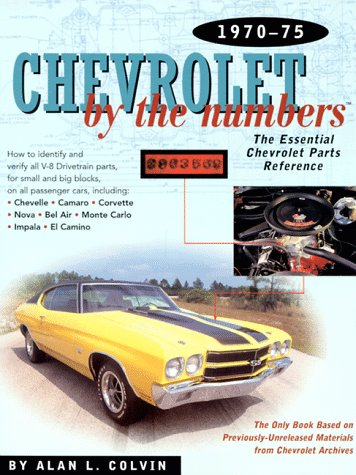 9780837609270: Chevrolet by the Numbers 1970-75: How to Identify and Verify All V-8 Drivetrain Parts for Small and Big Blocks